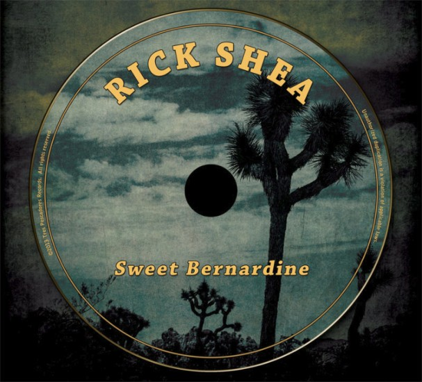 Rick Shea Sweet Bernardine CD disc