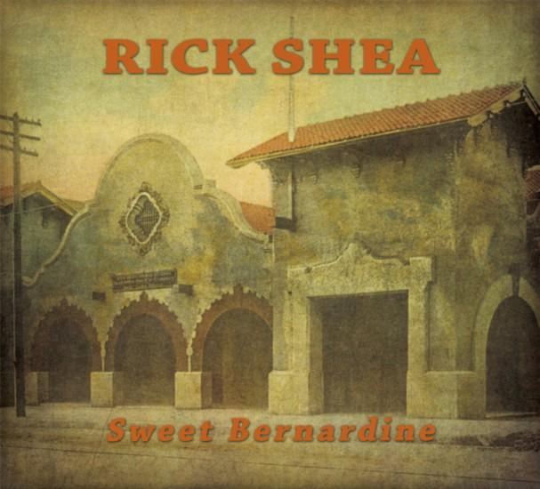 Rick Shea Sweet Bernardine CD front cover